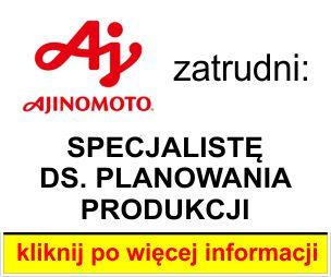 Ajinomoto - SPECJALISTY DS. PLANOWANIA PRODUKCJI