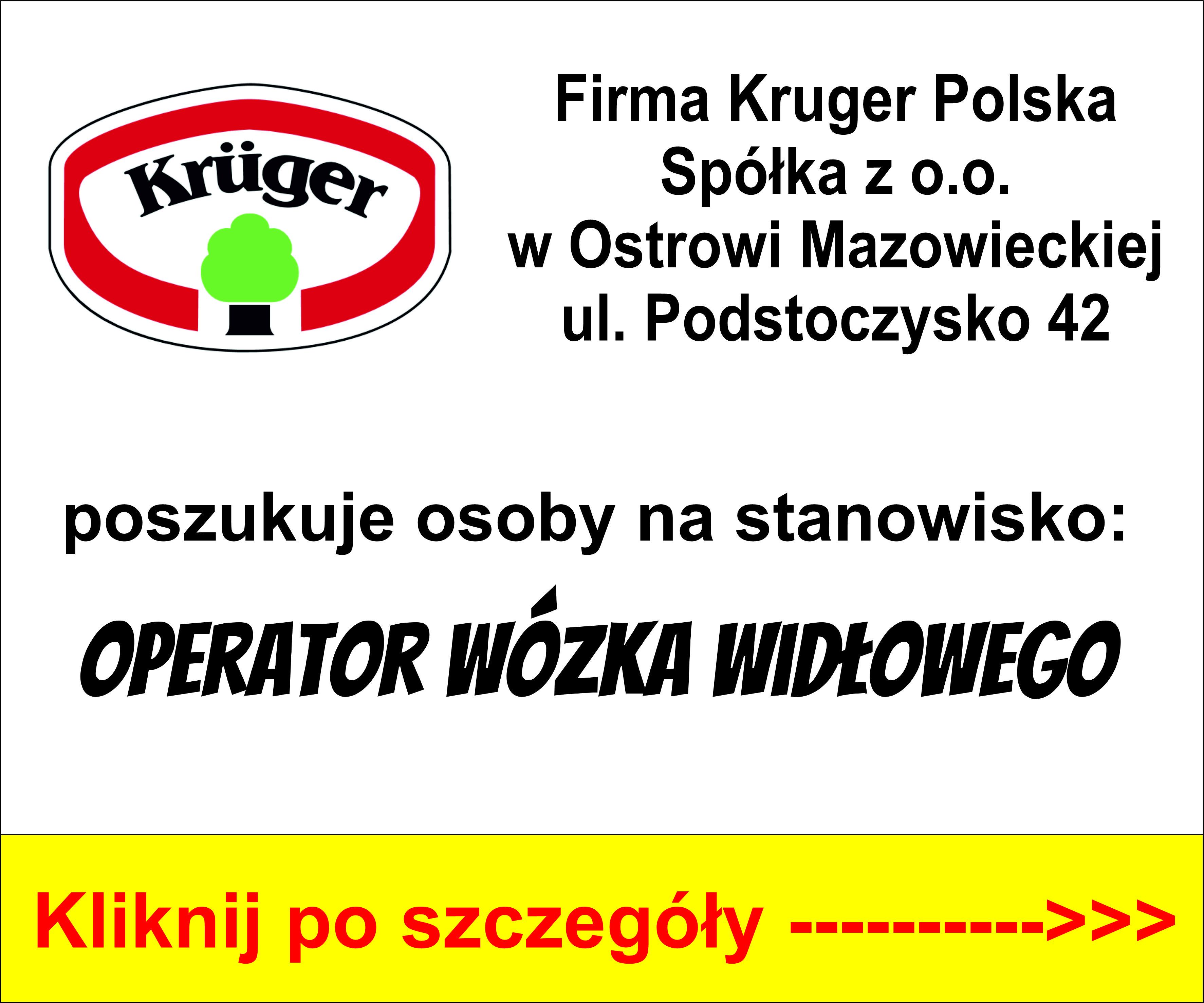 Firma Kruger Polska Spółka z o.o. w Ostrowi Mazowieckiej zatrudni: operator wózka widłowego